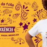 Campanha #MeuNúmeroÉ180 alerta foliãs por um Carnaval sem violência